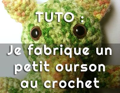 Tuto : je fabrique mon nounours au crochet