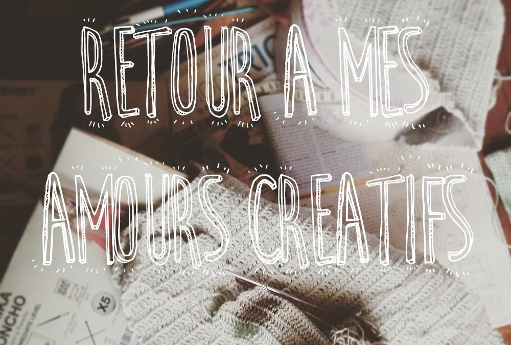Retour à mes amours créatifs